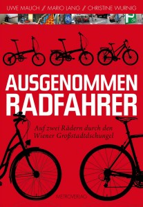 Ausgenommen Radfahrer - Auf zwei Rädern durch den Wiener Großstadtdschungel